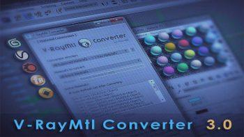 دانلود پلاگین V-RayMtl Converter v3.98 برای تری دی مکس