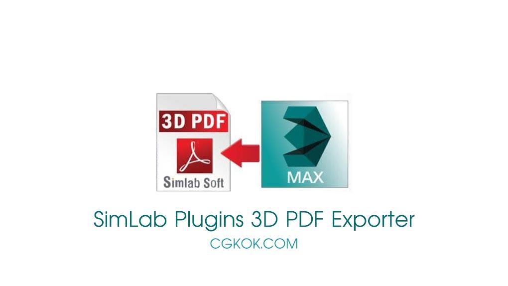 دانلود پلاگین SimLab Plugins 3D PDF Exporter برای تری دی مکس